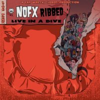 "(record review)NOFX-""Ribbed-Live in a dive""(Fat Wreck Chords)"