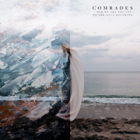 (record review) COMRADES-For we are not yet, we are only becoming(Facedown Records)