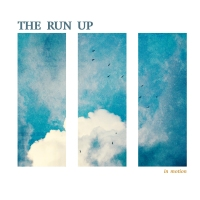 (record review) The Run Up-In Motion(Real Ghost Records)