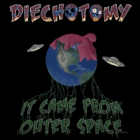(review) Diechotomy - It Came from Outer Space