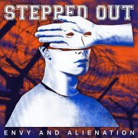 (review) Stepped Out - Envy and Alienation