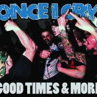 (review) Once I Cry - Good Times And More (WTF Records)